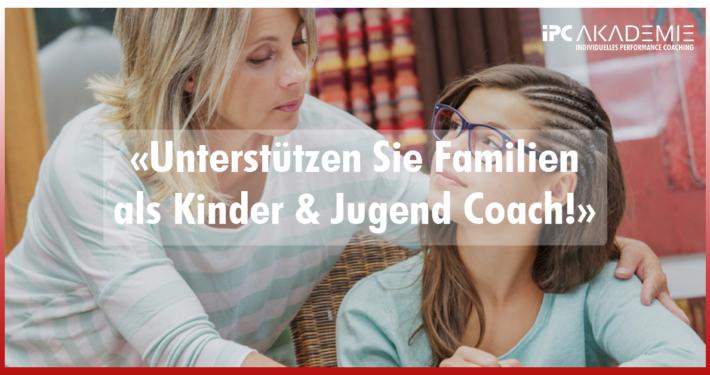 Schätzen und geschätzt werden – Unterstützen Sie Familien als Kinder und Jugend Coach